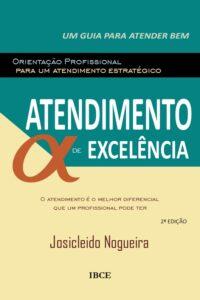 Livro Atendimento de Excelência - 2ª Edição -Josicleido Nogueira